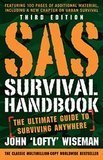 "SAS Survival Handbook: The Ultimate Guide to Surviving Anywhere by John ""Lofty"" Wiseman"